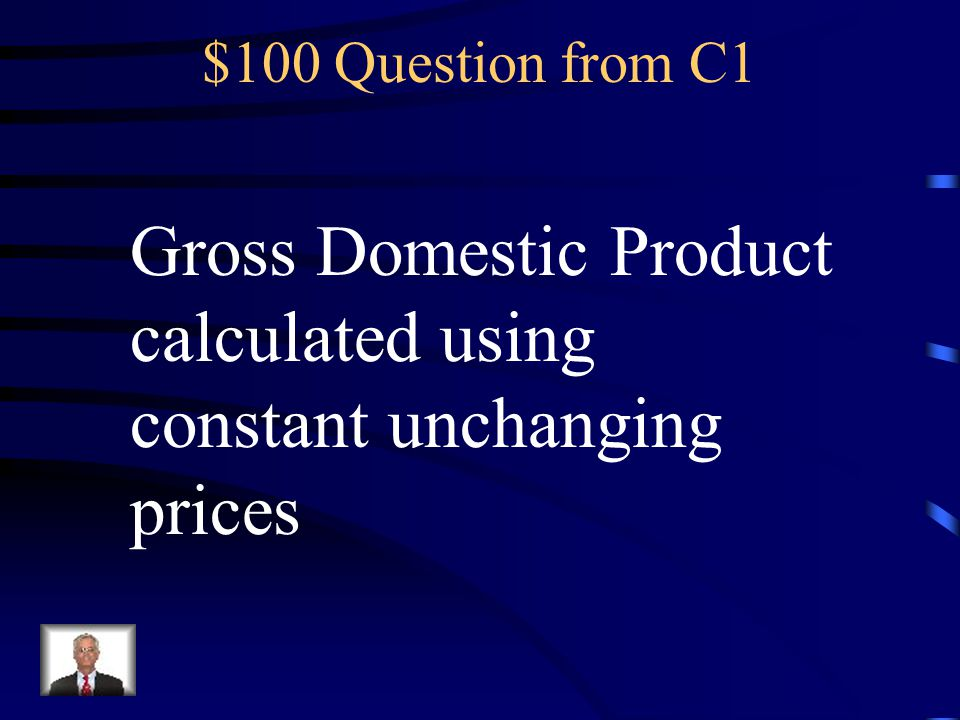 $100 Question from C2 Name the four phases of the business cycle