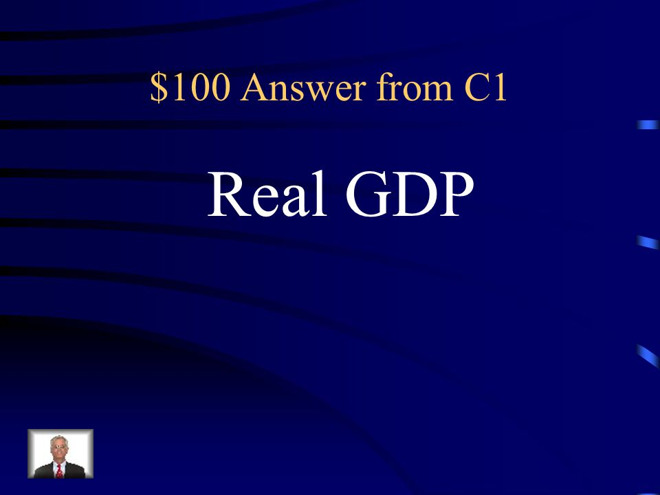 $100 Question from C1 Gross Domestic Product calculated using constant unchanging prices