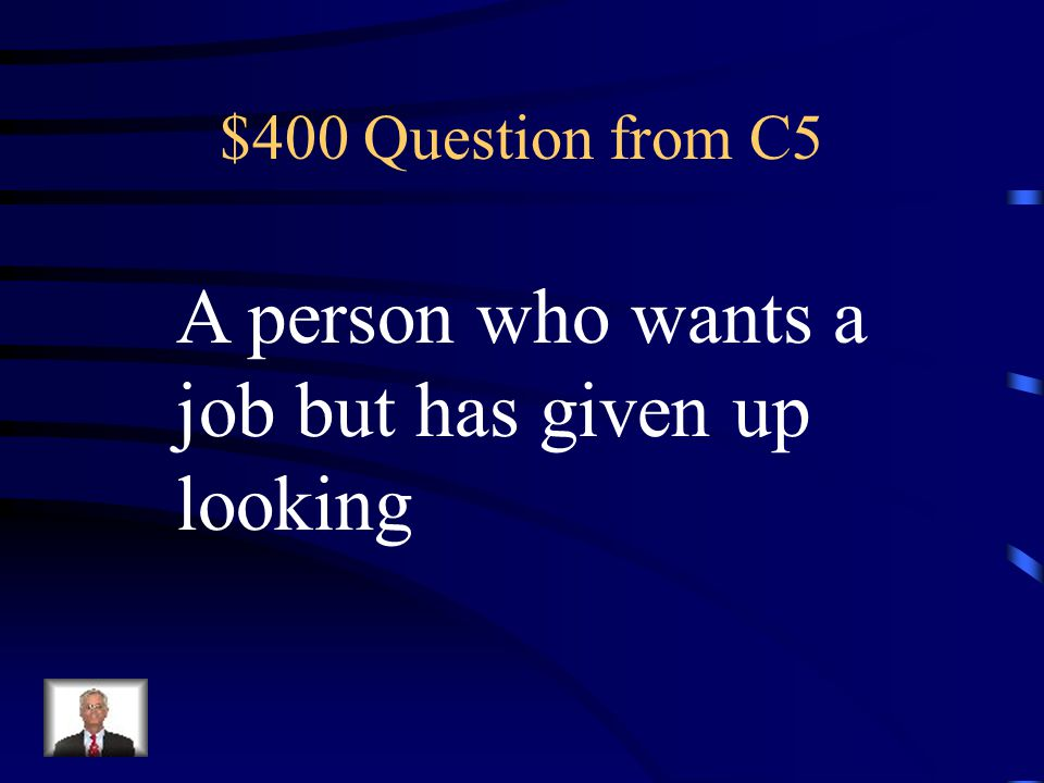 $300 Answer from C5 Underemployed