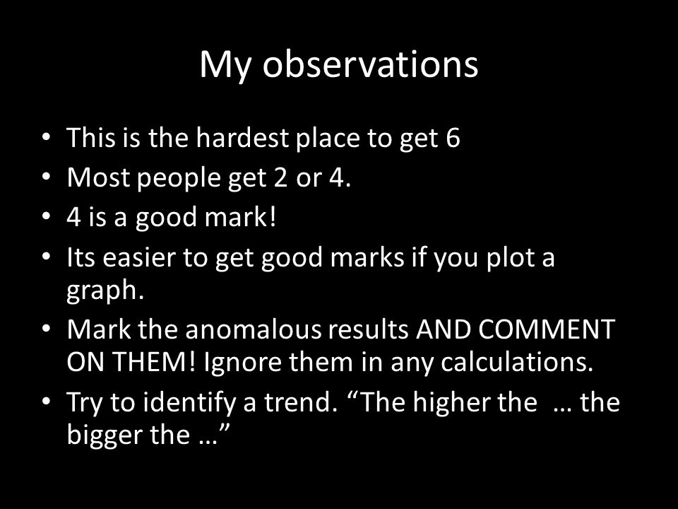 My observations This is the hardest place to get 6 Most people get 2 or 4.