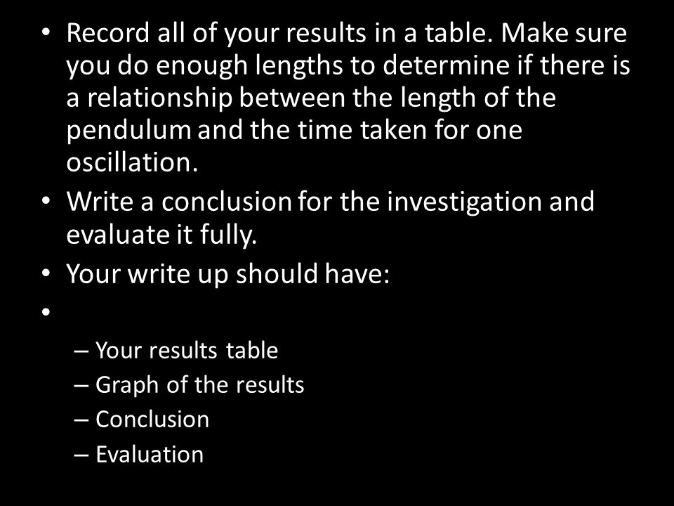 Record all of your results in a table.