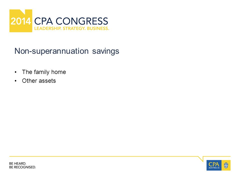 Non-superannuation savings The family home Other assets