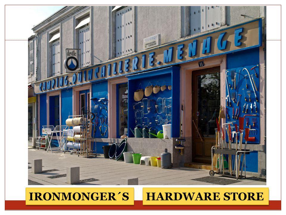 IRONMONGER´S HARDWARE STORE