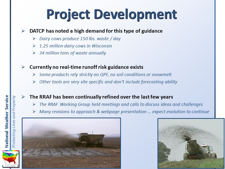 National Weather Service Protecting Lives and Property Project Development  DATCP has noted a high demand for this type of guidance  Dairy cows produce 150 lbs.