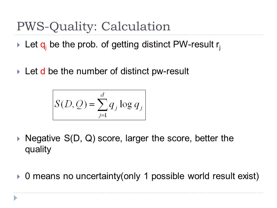 PWS-Quality: Calculation  Let q j be the prob.