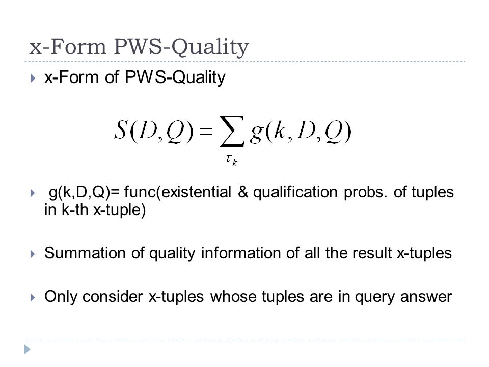 x-Form PWS-Quality  x-Form of PWS-Quality  g(k,D,Q)= func(existential & qualification probs.