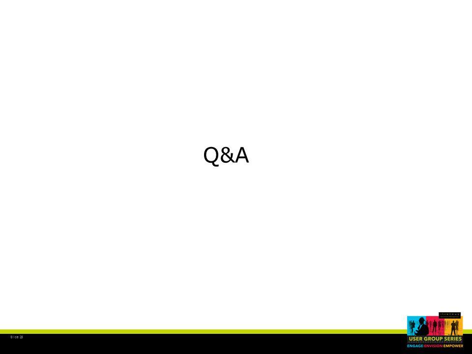 Slide 25 Q&A