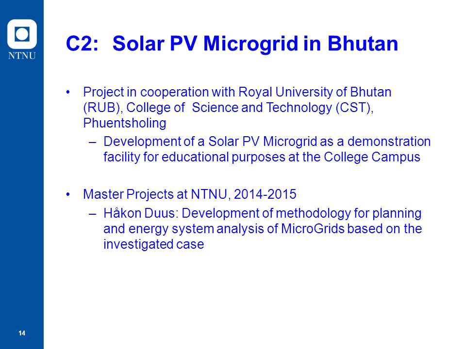 14 C2: Solar PV Microgrid in Bhutan Project in cooperation with Royal University of Bhutan (RUB), College of Science and Technology (CST), Phuentsholi