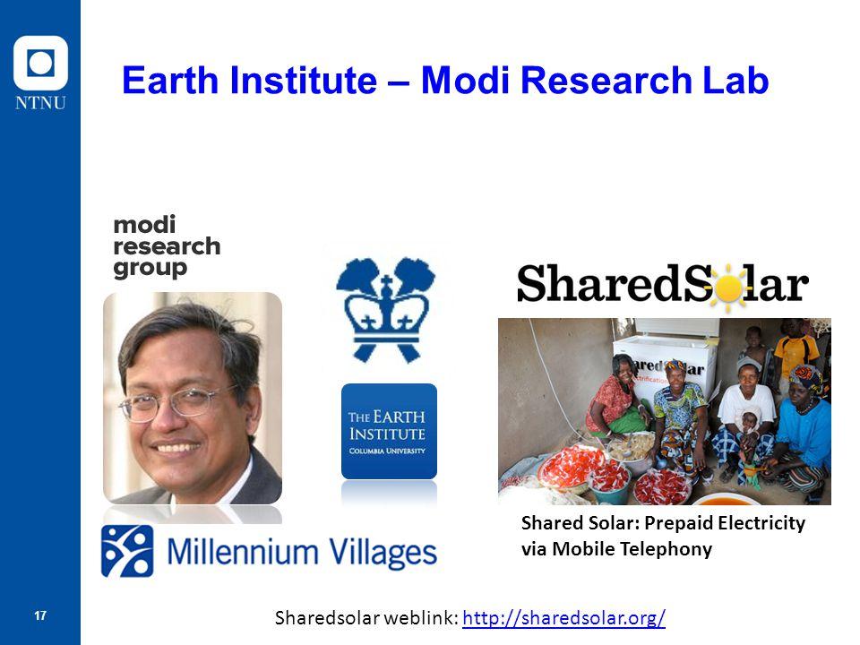 17 Earth Institute – Modi Research Lab Sharedsolar weblink: http://sharedsolar.org/http://sharedsolar.org/ Shared Solar: Prepaid Electricity via Mobil