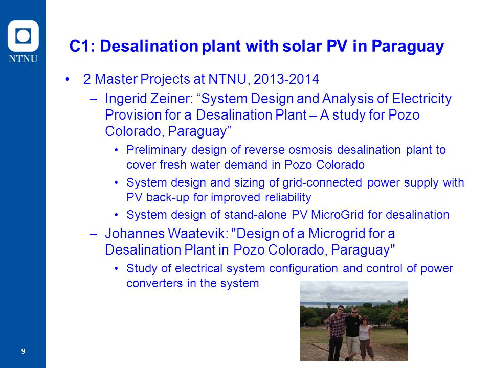 """9 C1: Desalination plant with solar PV in Paraguay 2 Master Projects at NTNU, 2013-2014 –Ingerid Zeiner: """"System Design and Analysis of Electricity Pr"""