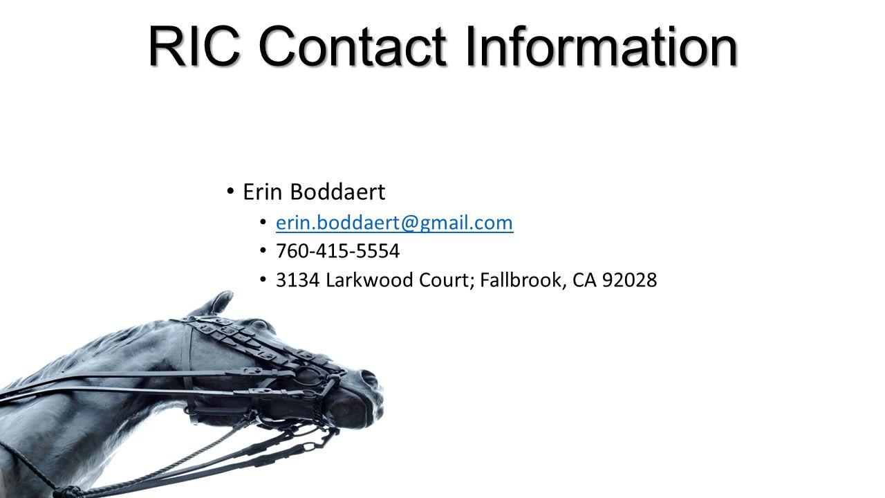 RIC Contact Information Erin Boddaert erin.boddaert@gmail.com 760-415-5554 3134 Larkwood Court; Fallbrook, CA 92028