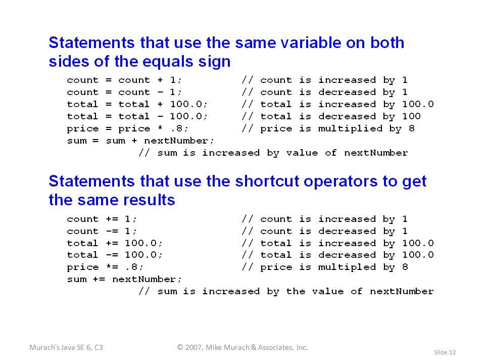 Murach's Java SE 6, C3© 2007, Mike Murach & Associates, Inc. Slide 12