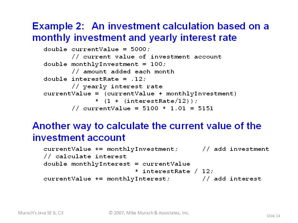 Murach's Java SE 6, C3© 2007, Mike Murach & Associates, Inc. Slide 14