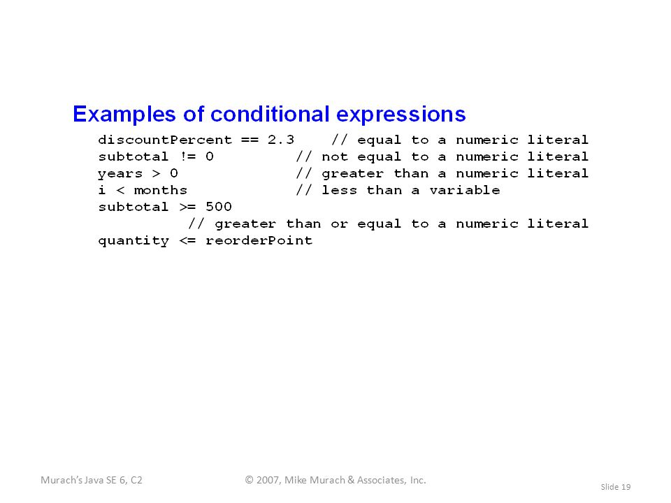 Murach's Java SE 6, C2© 2007, Mike Murach & Associates, Inc. Slide 19