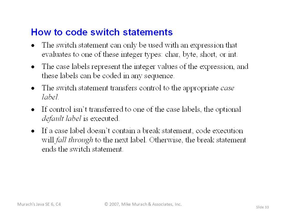 Murach's Java SE 6, C4© 2007, Mike Murach & Associates, Inc. Slide 33
