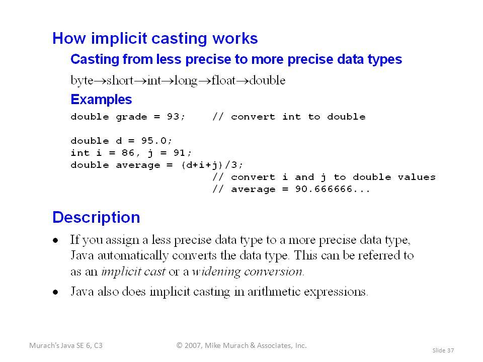 Murach's Java SE 6, C3© 2007, Mike Murach & Associates, Inc. Slide 37