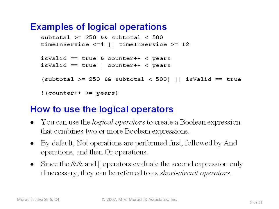 Murach's Java SE 6, C4© 2007, Mike Murach & Associates, Inc. Slide 52