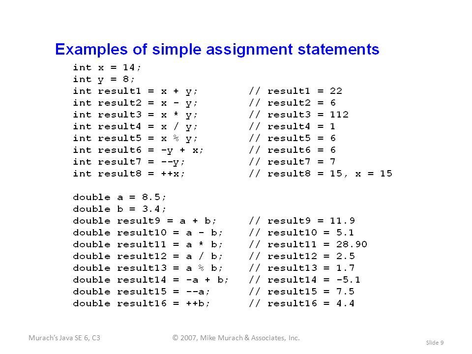 Murach's Java SE 6, C3© 2007, Mike Murach & Associates, Inc. Slide 9