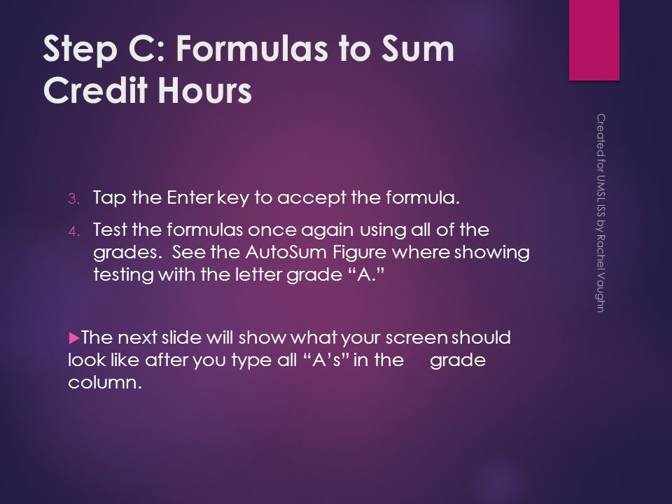 Step C: Formulas to Sum Credit Hours 3. Tap the Enter key to accept the formula.