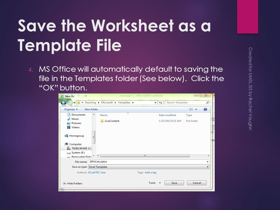 Save the Worksheet as a Template File 4.