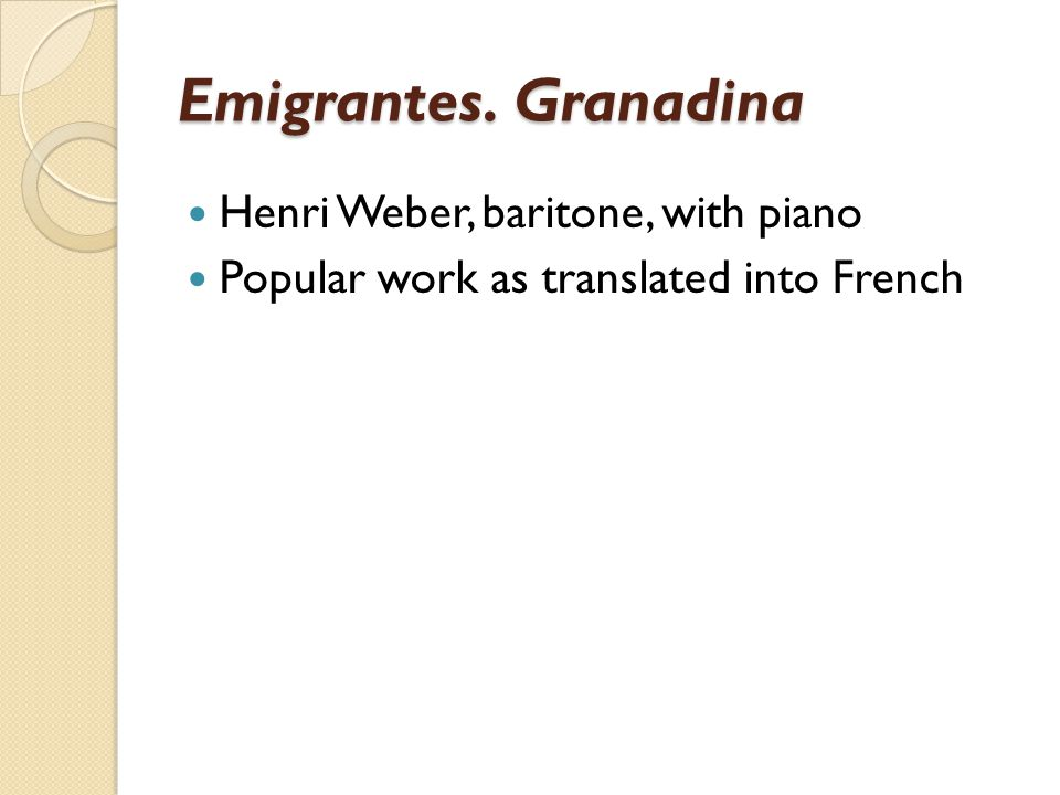 Emigrantes. Granadina Henri Weber, baritone, with piano Popular work as translated into French