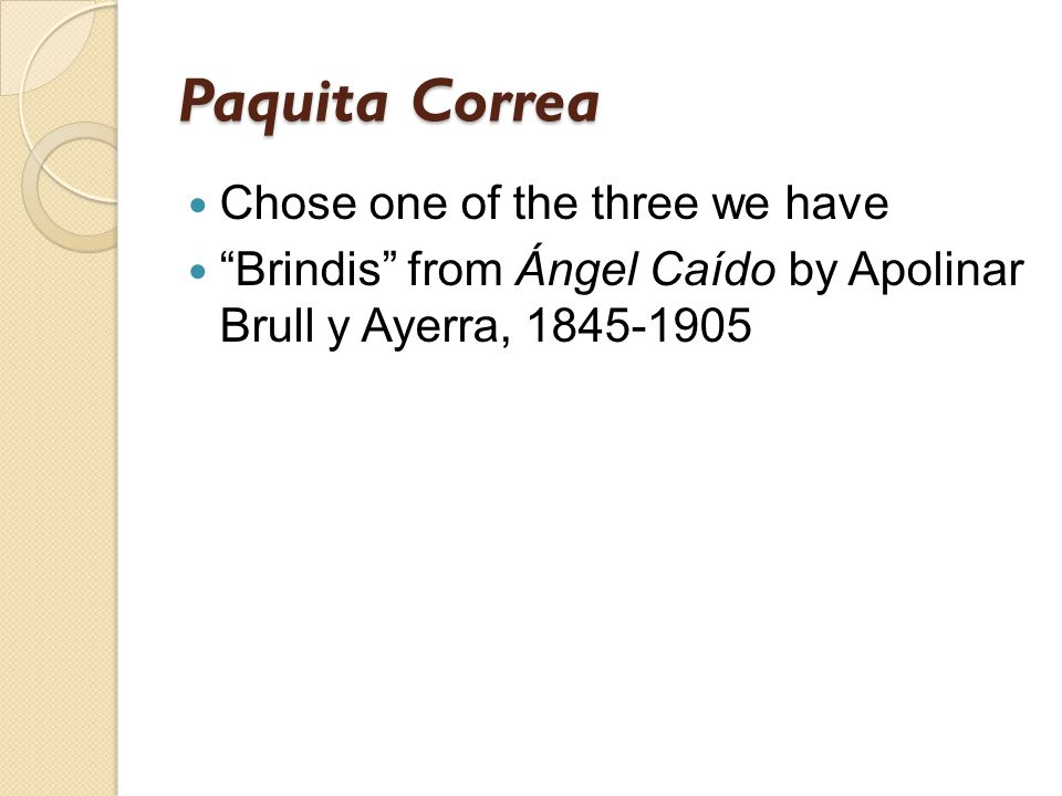 """Paquita Correa Chose one of the three we have """"Brindis"""" from Ángel Caído by Apolinar Brull y Ayerra, 1845-1905"""