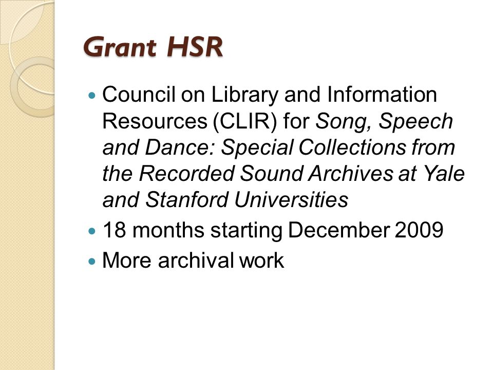Grant HSR Council on Library and Information Resources (CLIR) for Song, Speech and Dance: Special Collections from the Recorded Sound Archives at Yale
