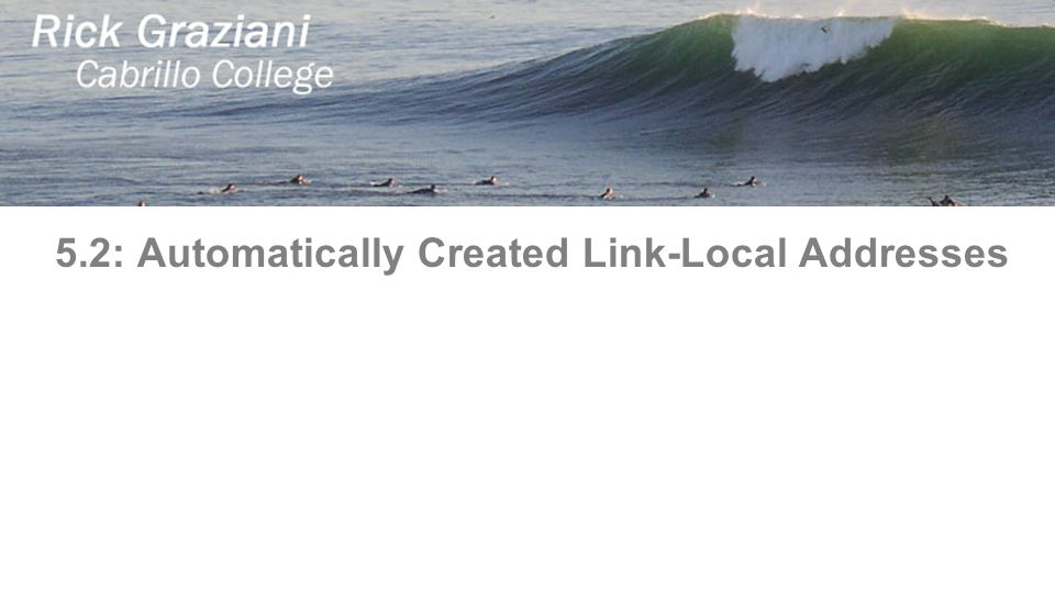 5.2: Automatically Created Link-Local Addresses