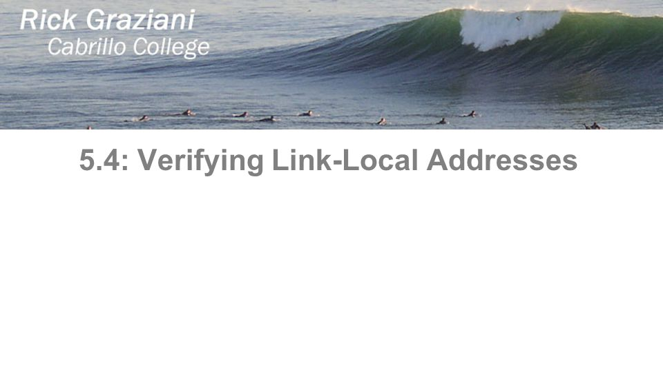 5.4: Verifying Link-Local Addresses