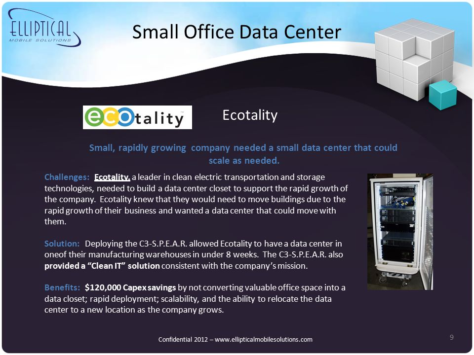 Small Office Data Center 9 Challenges: Ecotality, a leader in clean electric transportation and storage technologies, needed to build a data center closet to support the rapid growth of the company.