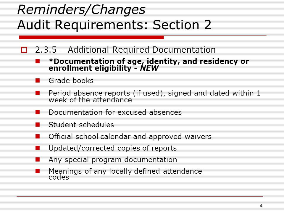 Reminders/Changes Audit Requirements: Section 2  2.3.5 – Additional Required Documentation *Documentation of age, identity, and residency or enrollme