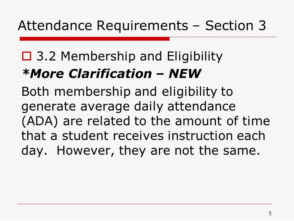 Attendance Requirements – Section 3  3.2 Membership and Eligibility *More Clarification – NEW Both membership and eligibility to generate average dai