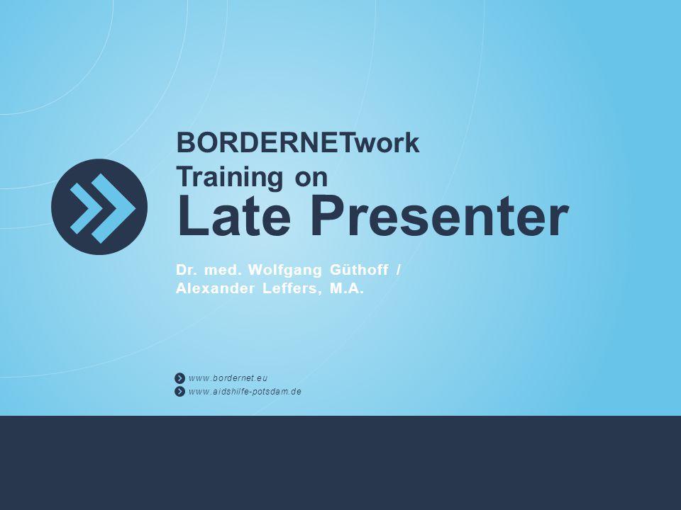 BORDERNETwork Training on Late Presenter Dr. med.
