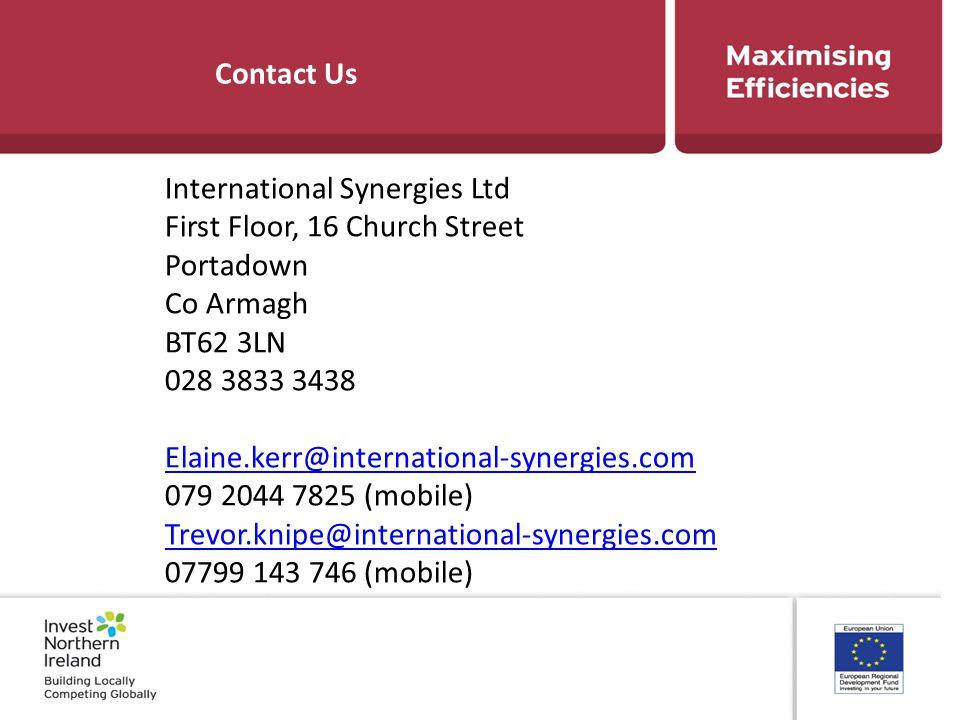 Contact Us International Synergies Ltd First Floor, 16 Church Street Portadown Co Armagh BT62 3LN 028 3833 3438 Elaine.kerr@international-synergies.co