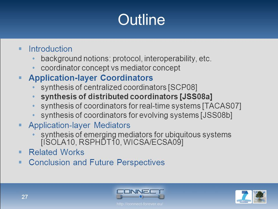 Outline  Introduction background notions: protocol, interoperability, etc. coordinator concept vs mediator concept  Application-layer Coordinators s