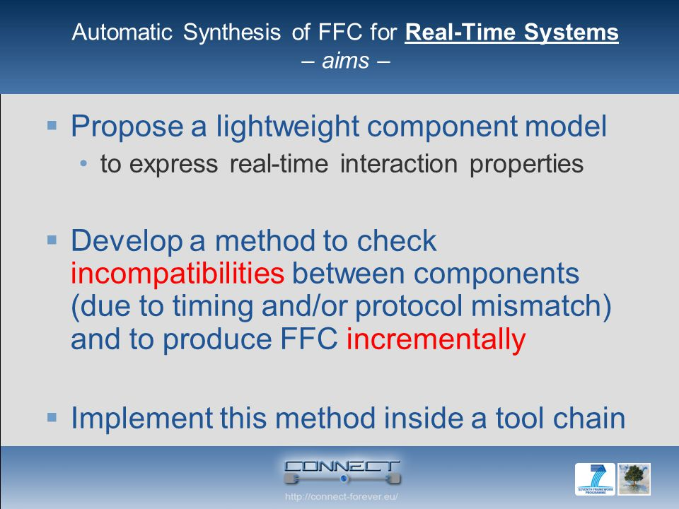  Propose a lightweight component model to express real-time interaction properties  Develop a method to check incompatibilities between components (