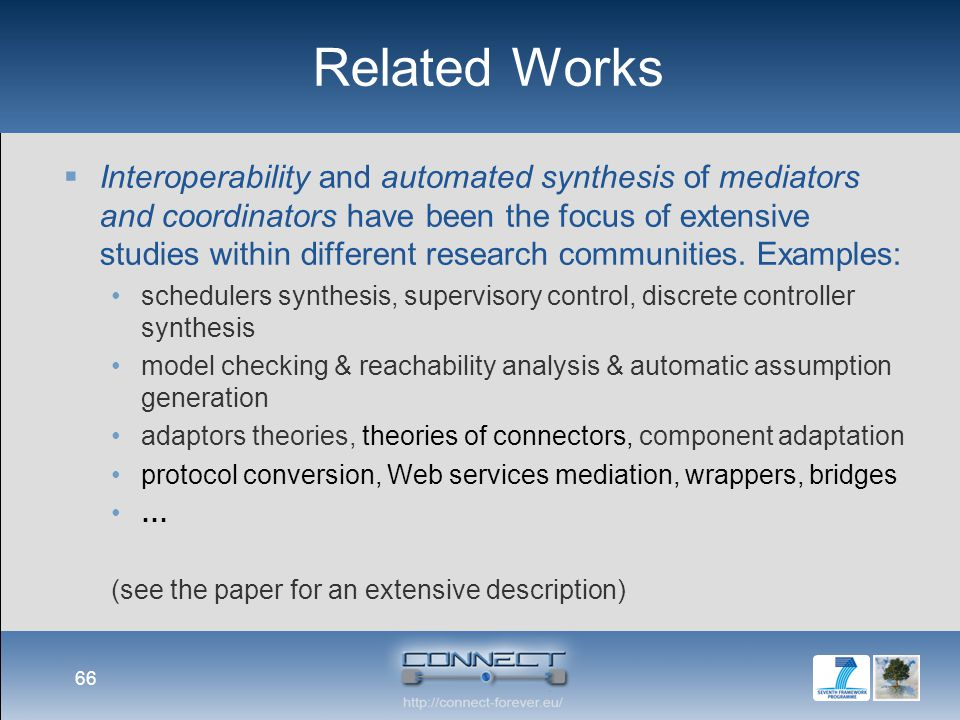 Related Works  Interoperability and automated synthesis of mediators and coordinators have been the focus of extensive studies within different research communities.
