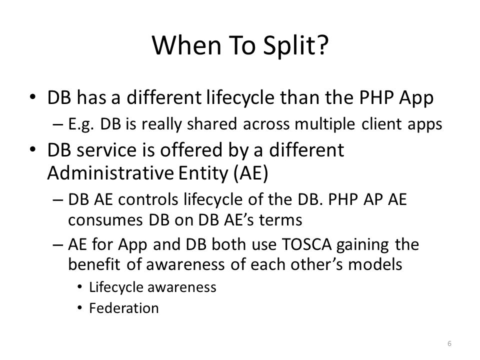 When To Split. DB has a different lifecycle than the PHP App – E.g.