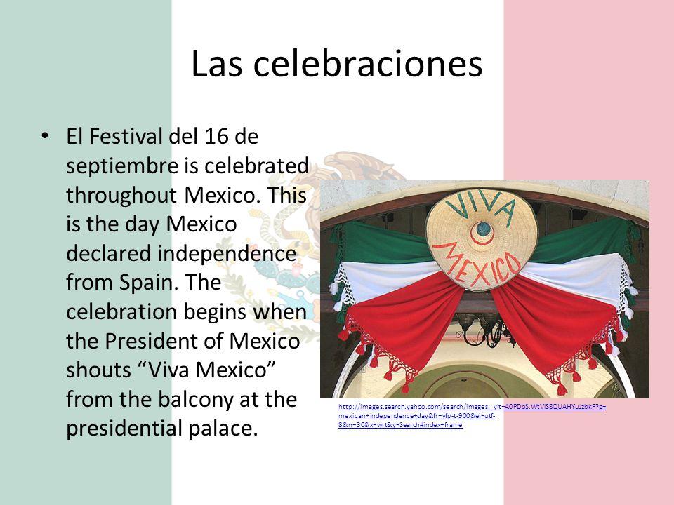 Las celebraciones El Festival del 16 de septiembre is celebrated throughout Mexico.