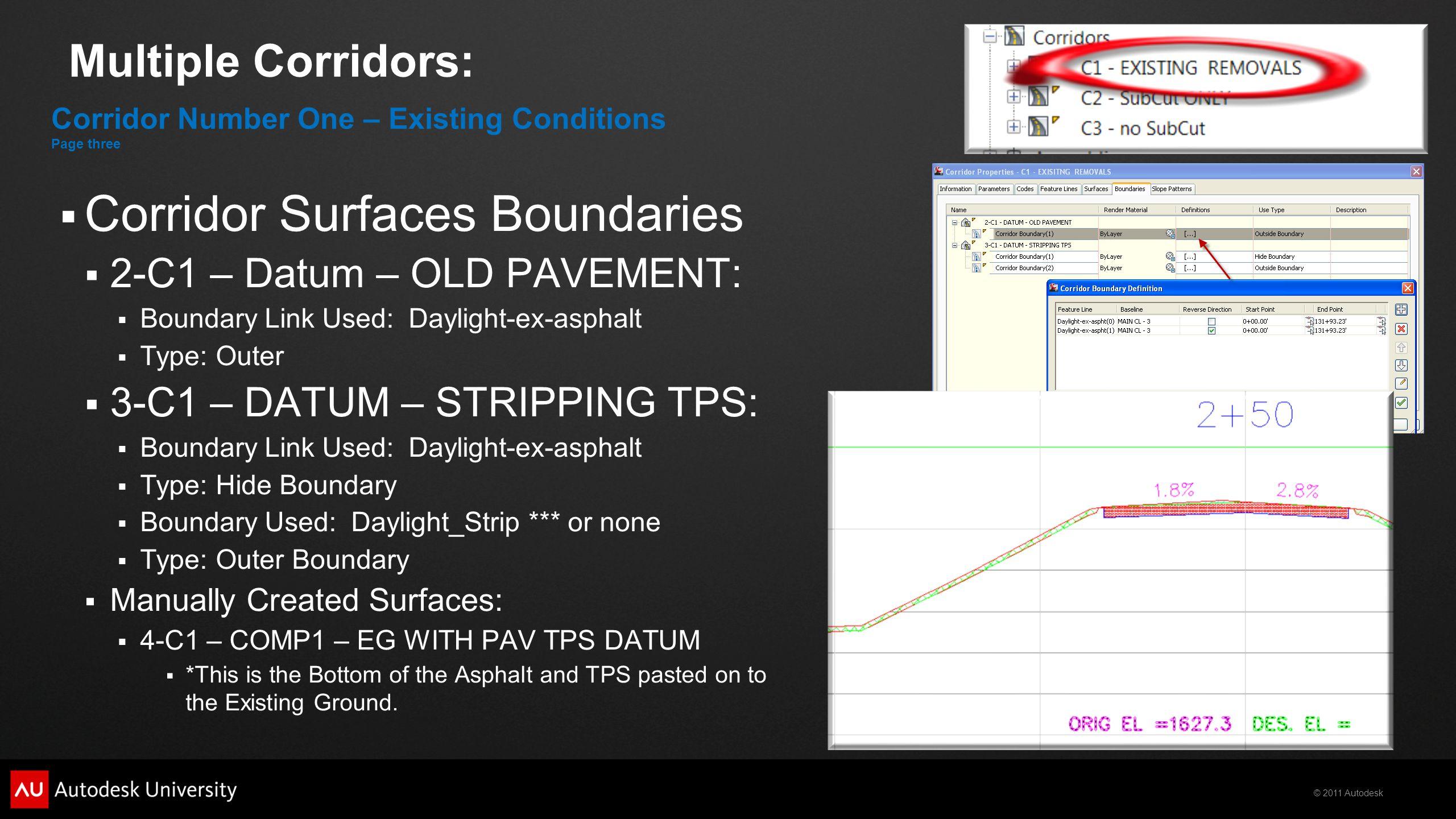 © 2011 Autodesk Multiple Corridors:  Corridor Surfaces Boundaries  2-C1 – Datum – OLD PAVEMENT:  Boundary Link Used: Daylight-ex-asphalt  Type: Ou