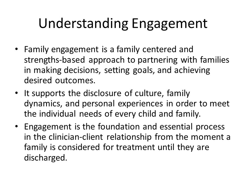 Understanding Engagement Continued Although attendance is important and a necessary component of engagement, research shows that there are key behavioral components as well.