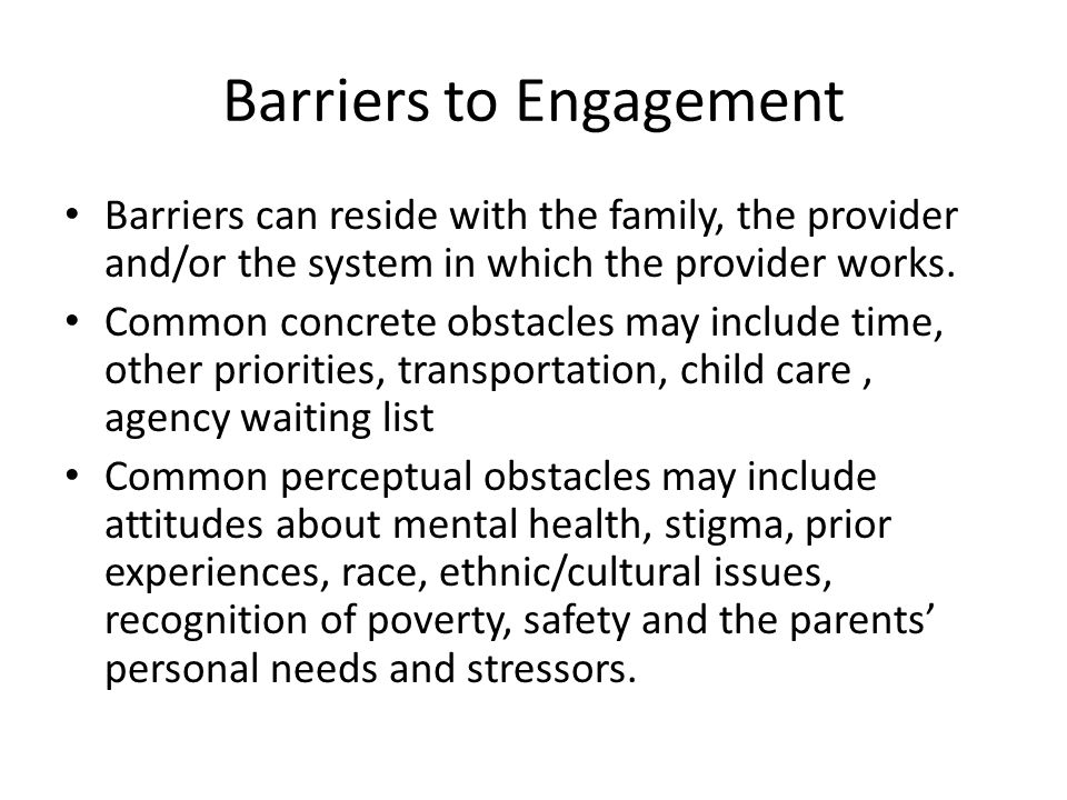 Interventions That Promote Engagement Use of paraprofessional staff -Utilizing trained parents or family advocates who have special needs children themselves.