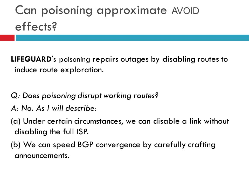 Can poisoning approximate AVOID effects? L IFE G UARD's poisoning repairs outages by disabling routes to induce route exploration. Q: Does poisoning d