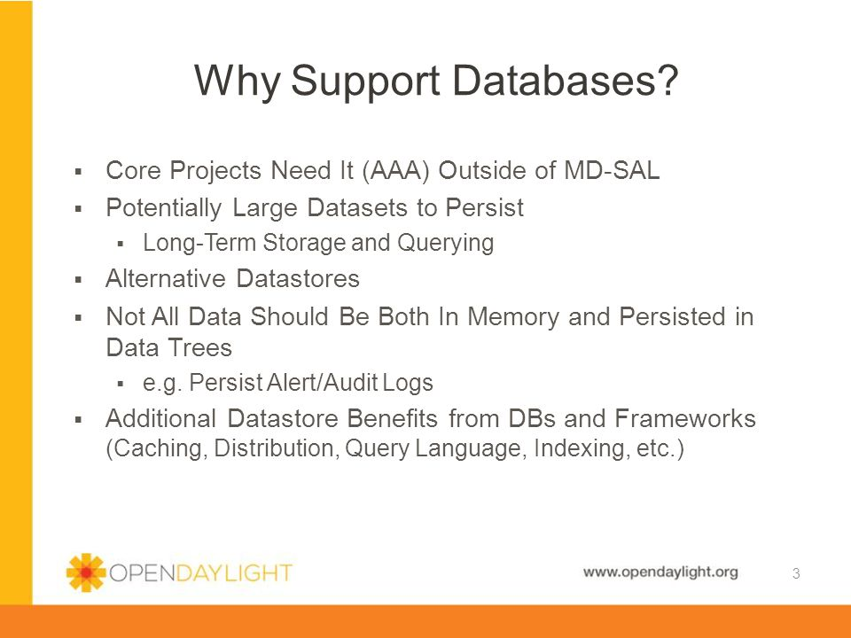 www.opendaylight.org  Should All APPs Have to Model (Yang) Data to Persist.