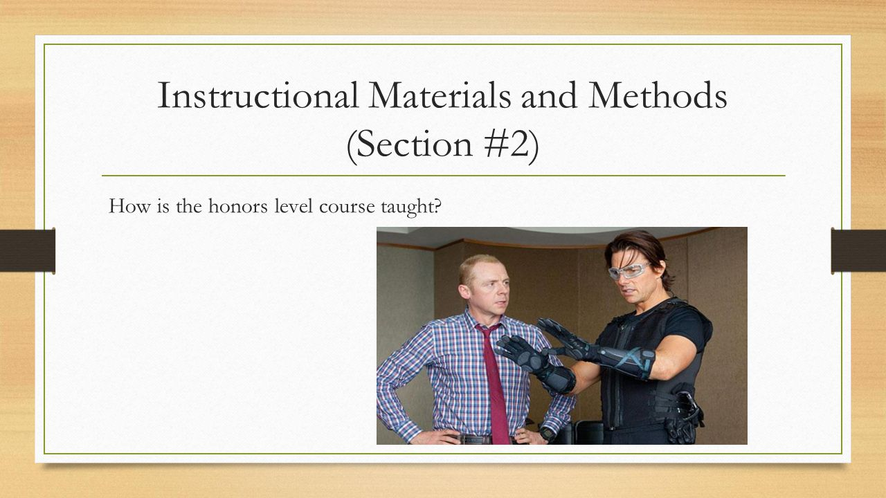 Instructional Materials and Methods (Section #2) How is the honors level course taught?