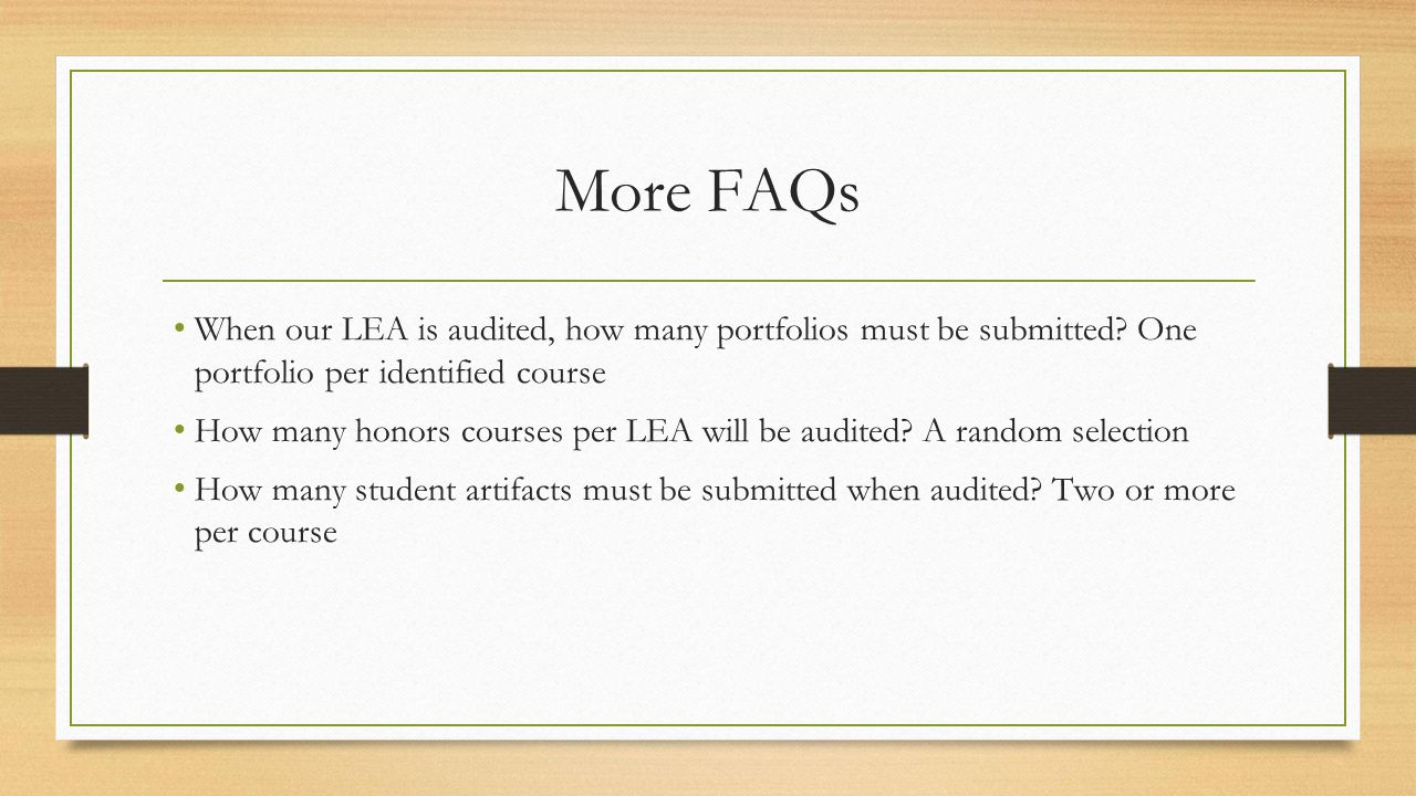 More FAQs When our LEA is audited, how many portfolios must be submitted.