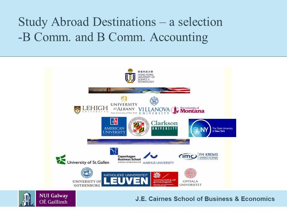 J.E.Cairnes School of Business & Economics Study Abroad Destinations – a selection -B Comm.