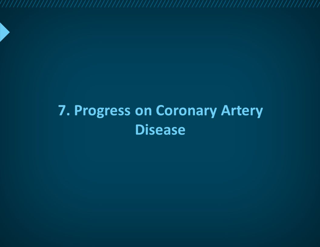 7. Progress on Coronary Artery Disease