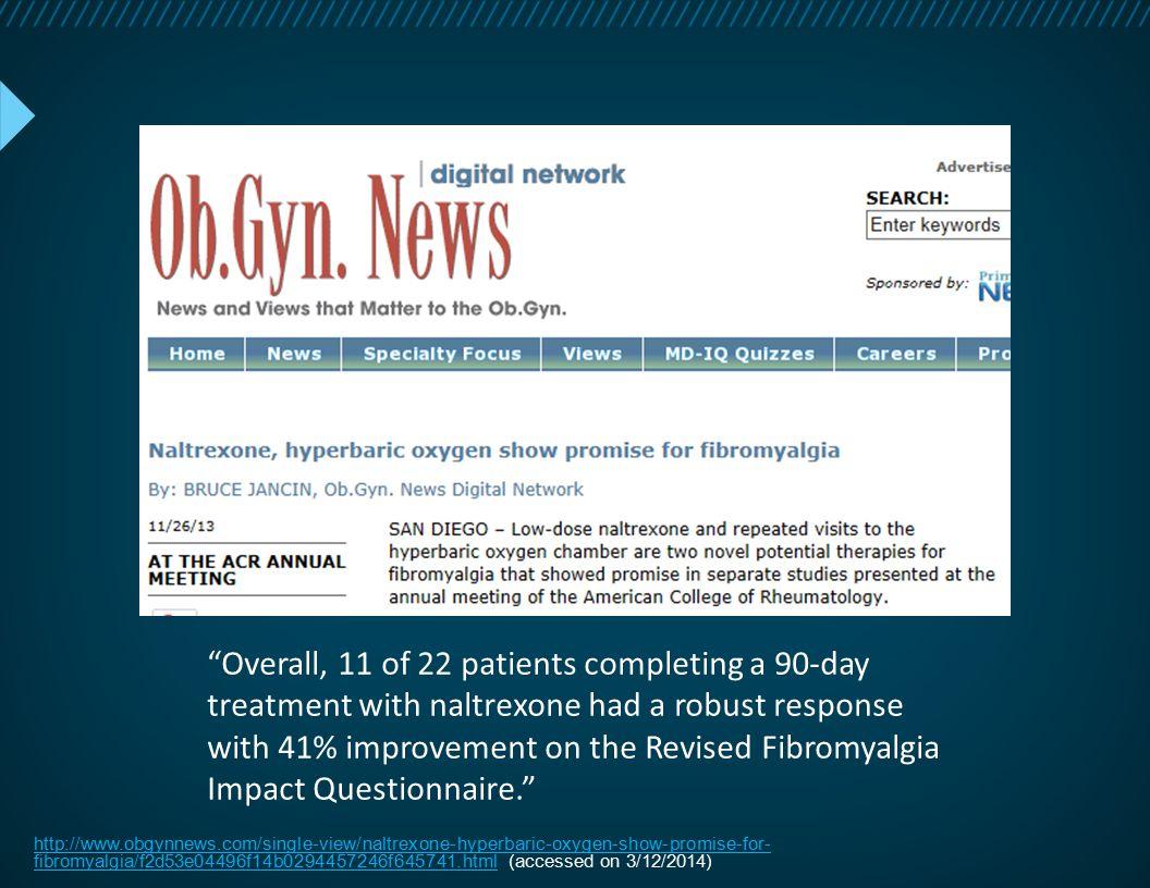 http://www.obgynnews.com/single-view/naltrexone-hyperbaric-oxygen-show-promise-for- fibromyalgia/f2d53e04496f14b0294457246f645741.htmlhttp://www.obgyn