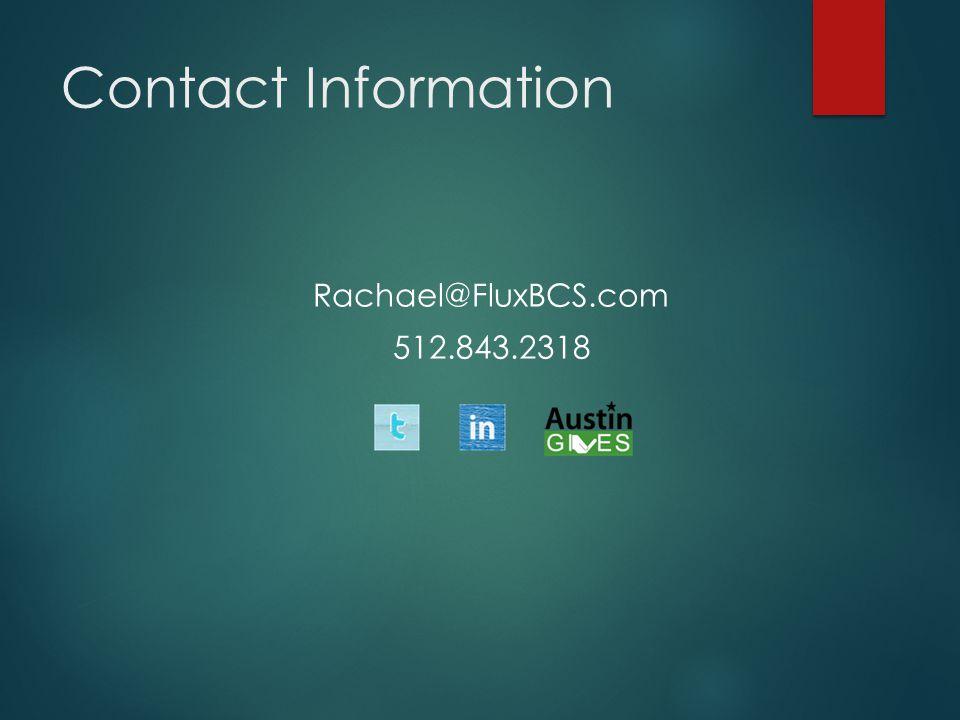 Contact Information Rachael@FluxBCS.com 512.843.2318